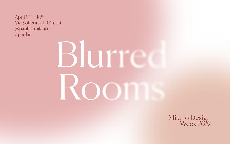 Blurred Rooms – Milano Design Week 2019